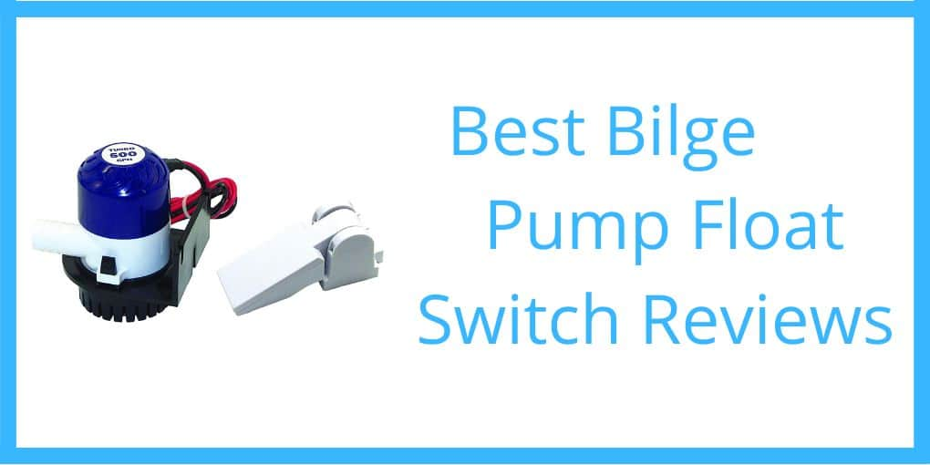 Best Bilge Pump Float Switch